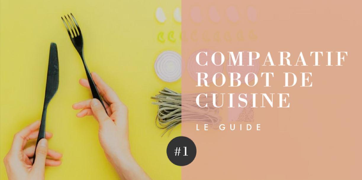 robot cuisine comparatif